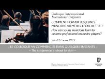 Colloque. Comment former les jeunes musiciens au métier d'orchestre. Version française |